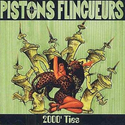 Pistons Flingueurs - 2000'Ties