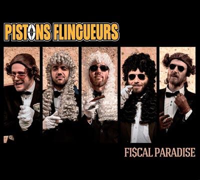 Pistons Flingueurs - Fiscal Paradise