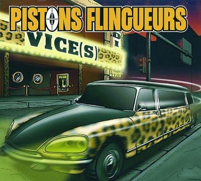 Pistons Flingueurs - Le Vice